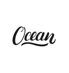 Ocean hand written calligraphy lettering for card vector image