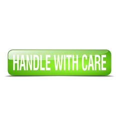 Handle with care green square 3d realistic vector
