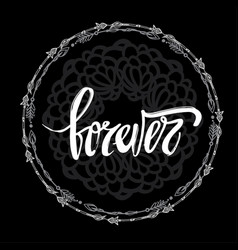 Forever hand written typography poster vector