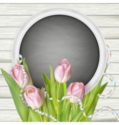 Tulips with chalkboard eps 10 vector