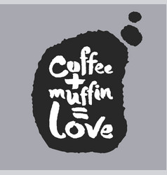 coffee plus muffin is love in a speech bubble vector image vector image