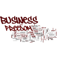 Freedom the battle cry of the business owner text vector