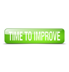 Time to improve green square 3d realistic isolated vector