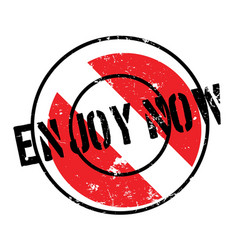 Enjoy now rubber stamp vector