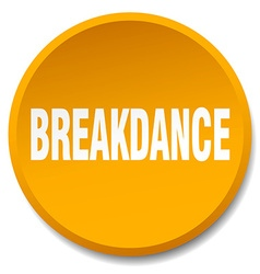 breakdance orange round flat isolated push button vector image