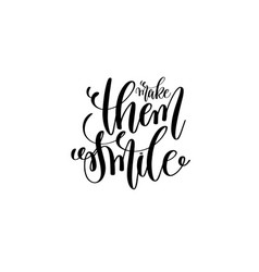 make them smile motivational and inspirational vector image