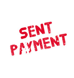 Sent payment rubber stamp vector