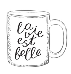 La vie est belle life is good in french vector