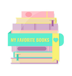 My favorite books concept stack of books and vector