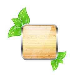 Wooden square board with eco green leaves vector image vector image