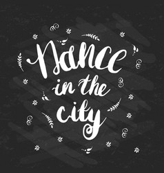 Hand-drawn lettering dance in the city vector