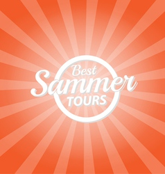 Best summer tours orange color burst background vector