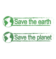 Save the earth save the planet green signs with vector