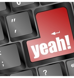 yeah word button on keyboard with soft focus vector image