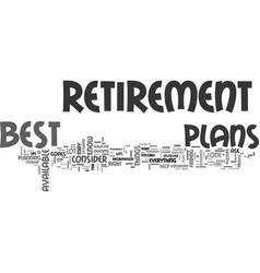 Best retirement plans text word cloud concept vector