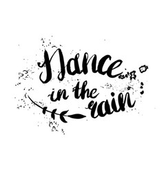 Hand-drawn lettering dance in the rain vector