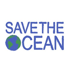 Save the ocean grunge graffiti print sign with vector