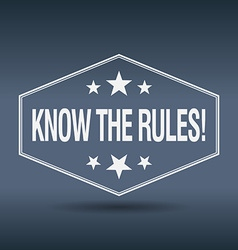 Know the rules hexagonal white vintage retro style vector