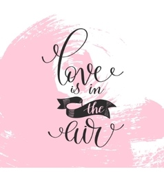 love is in the air black and white hand written vector image