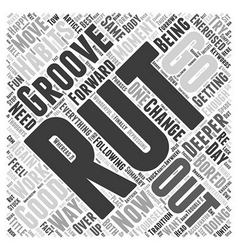 How do you move from a rut to a groove word cloud vector