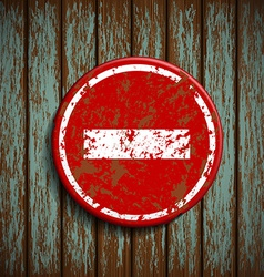 Prohibitory road signal on a wooden wall vector