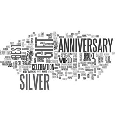 Best silver anniversary gift if youre broke text vector