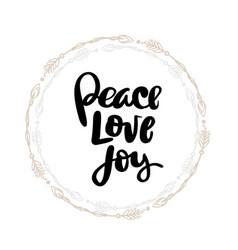 Peace love joy hand written typography poster vector