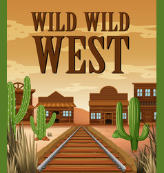 Poster for wild west town vector
