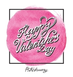 Valentines day letteringframeWatercolor circle vector image
