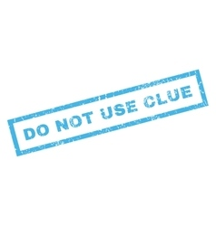 Do not use clue rubber stamp vector
