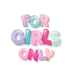 For girls only glossy cartoon letters in pastel vector