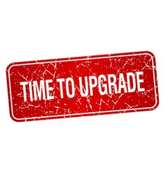 time to upgrade red square grunge textured vector image vector image