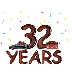 Happy birthday 32 years with cake vector