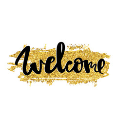 Welcome gold hand written typography poster vector