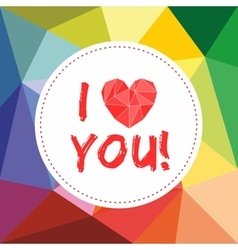 I love you valentines or mothers day card vector