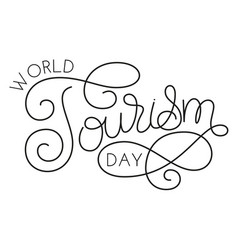 World tourism day hand lettering on white vector