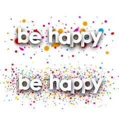 Be happy paper banners vector