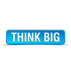 Think big blue 3d realistic square isolated button vector