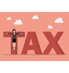 Business woman crucified on tax word vector