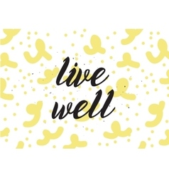Live well inscription greeting card with vector