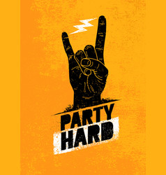 Party hard creative motivation banner vector