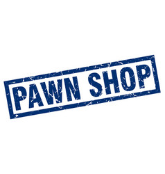 Square grunge blue pawn shop stamp vector