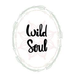 Wild soul hand written typography poster vector