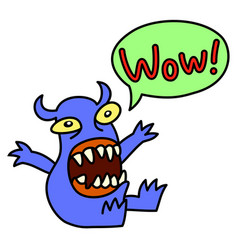 Wow funny cute monster screaming speech bubble vector
