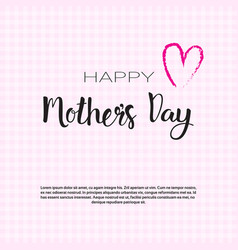 happy mother day spring holiday greeting card vector image vector image