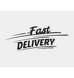 Fast delivery typographic inscription vector