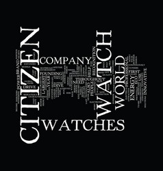 The citizen watch company text background word vector