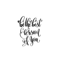 be the best version of you - hand lettering vector image