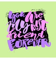 Friendship day lettering motivation poster vector