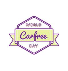 World carfree day greeting emblem vector